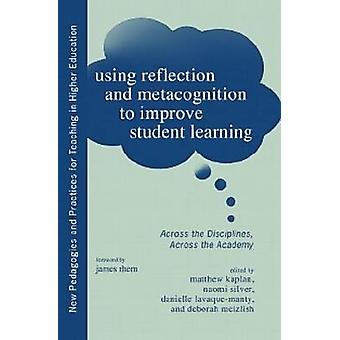 Using Reflection and Metacognition to Improve Student Learning - Acros