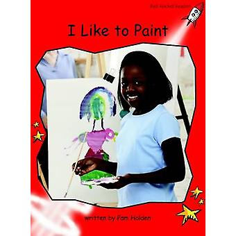 I Like to Paint - Early - Level 1 (International edition) by Pam Holden
