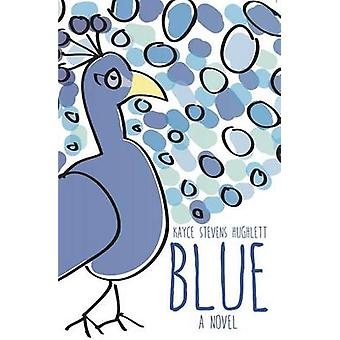 Blue by Kayce Stevens Hughlett - 9781939371720 Book