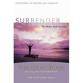 Surrender - The Heart God Controls by Nancy Leigh DeMoss - Jim Cymbala