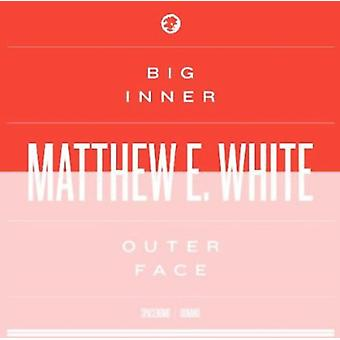 Matthew E. White - store indre: Ydre ansigt Edition (Limited Edition) [CD] USA import