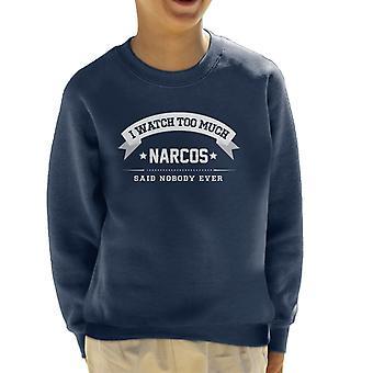 Ik kijk teveel Narcos zei niemand ooit Kid's Sweatshirt