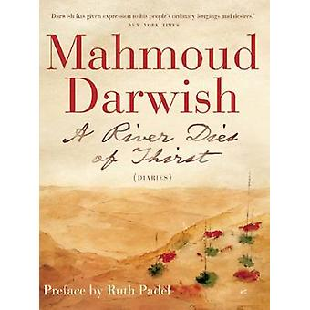 A River Dies of Thirst - A Diary (2nd) by Mahmoud Darwish - Catherine