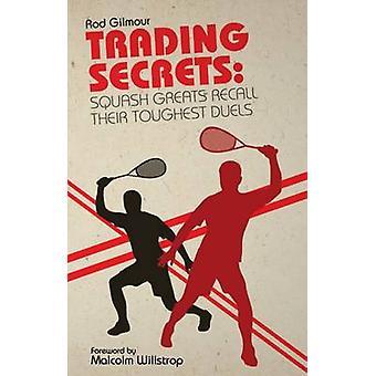 Trading Secrets - Squash storheter minns deras tuffaste dueller Rod Gil