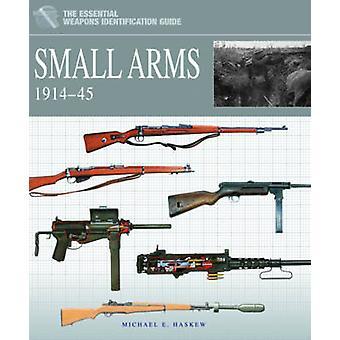 Armes légères 1914-1945 - 1914-1945 par Michael E. Haskew - 978190827375