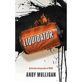 Liquidator by Andy Mulligan - 9781910200148 Book