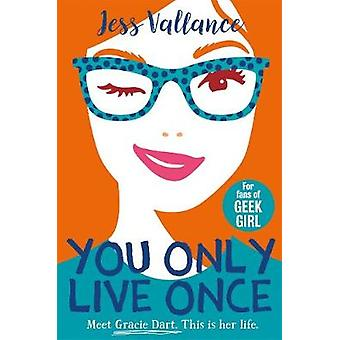 You Only Live Once - Gracie Dart book 1 by You Only Live Once - Gracie