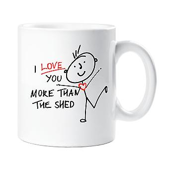 I Love You More Than The Shed Mug