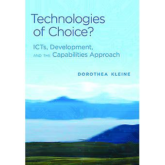 Technologies of Choice? - ICTs - Development - and the Capabilities Ap