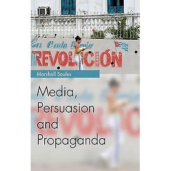 Mídia - persuasão e Propaganda por Marshall Soules - 9780748644155