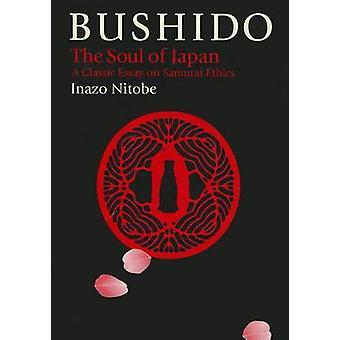 Bushido - de ziel van Japan door Inazo Nitobe - 9781568364407 boek