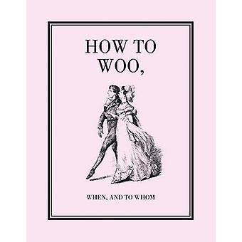 Comment Woo - quand - et à qui - un fac-similé par W. H. Collingridge-