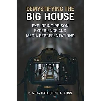 Demystifying the Big House - Exploring Prison Experience and Media Rep