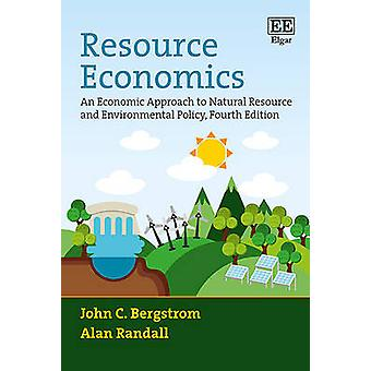 Resource Economics - An Economic Approach to Natural Resource and Envi