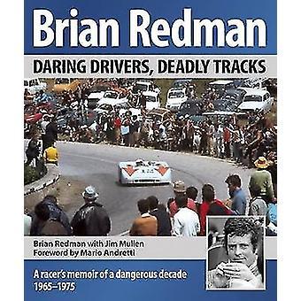 Brian Redman - Daring Drivers - Deadly Tracks by Brian Redman - Jim Mu