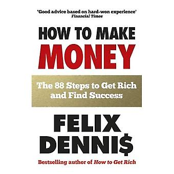 88, the Narrow Road: A Brief Guide to the Getting of Money. Felix Dennis