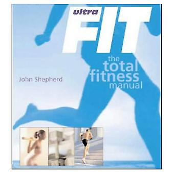 Ultrafit: The Total Fitness Manual