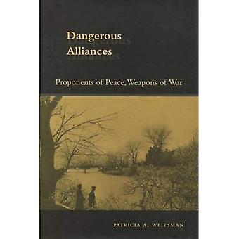 Farliga allianser: Förespråkarna av fred, vapen i krig
