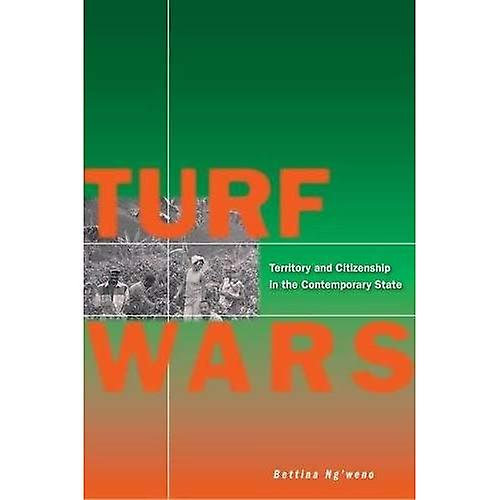 Turf Wars  Territory and Citizenship in the Contemporary State