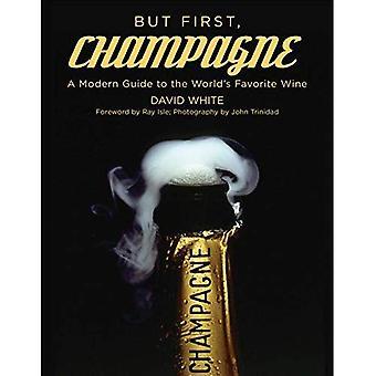 Men först, Champagne: En Modern Guide till världens favorit vin