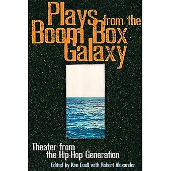 Plays from the Boom Box Galaxy: Anthology for the Hip Hop Generation