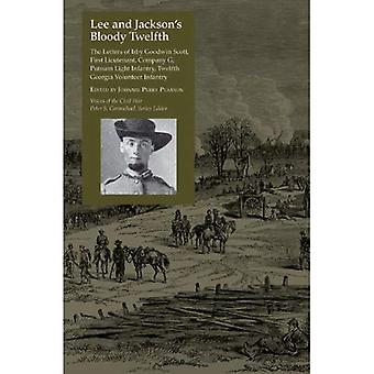 Lee and Jackson's Bloody Twelfth: The Letters of Irby Goodwin Scott, First Lieutenant, Company G, Putnam Light Infantry, Twelfth Georgia Volunteer Infantry