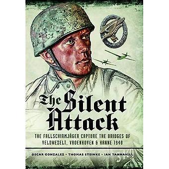L'attaque silencieuse: La prise des ponts à Veldwezelt, Vroenhoven et Kanne en Belgique par les parachutistes Allemands...