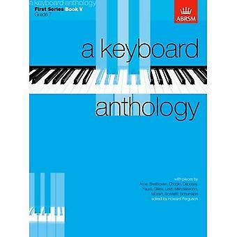 A Keyboard Anthology, First Series, Book V: Bk. 5 (Keyboard Anthologies (ABRSM))