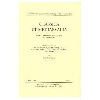 Classica et Mediaevalia, Vol. 44: Revue Danoise de Philologie et d Histoire