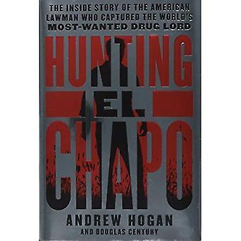 Caza El Chapo: El interior historia de la representante de la ley estadounidense que capturó narcotraficante más buscado del mundo