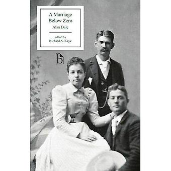 A Marriage Below Zero (Broadview Editions)