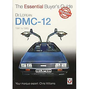 DeLorean DMC-12 de 1981 à 1983: Guide de l'acheteur de l'essentiel (Guide l'essentiel de l'acheteur)