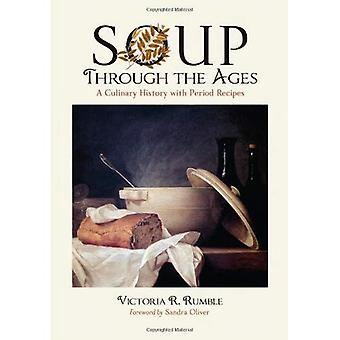 Soep door de eeuwen heen: een culinaire geschiedenis met periode recepten