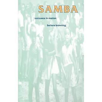 Samba-Widerstand in Bewegung von Browning & Barbara