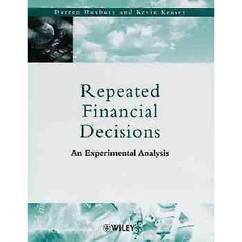 Wiederholte finanziellen Entscheidungen eine experimentelle Analyse von Duxbury & Darren
