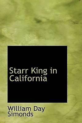 Starr King in California by Simonds & William Day