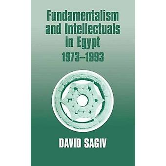 Fundamentalism and Intellectuals in Egypt 19731993 by Sagiv & David
