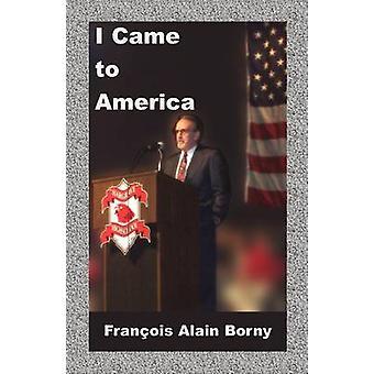 Tulin Amerikkaan Borny & Francois Alain