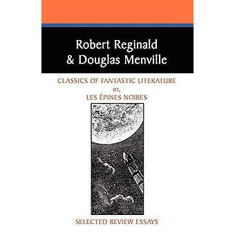 Classics of Fantastic Literature Selected Review Essays by Reginald & Robert