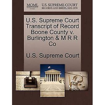 U.S. Supreme Court Transcript of Record Boone County v. Burlington  M R R Co by U.S. Supreme Court