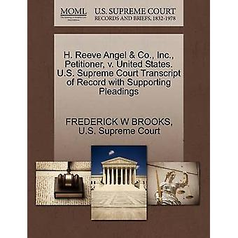 H. Reeve Angel  Co. Inc. Petitioner v. United States. U.S. Supreme Court Transcript of Record with Supporting Pleadings by BROOKS & FREDERICK W