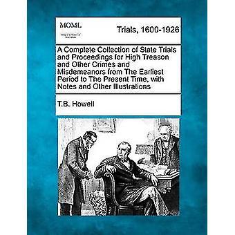 En komplett samling av statlige prøvelser og skritt for høyforræderi og andre forbrytelser og Misdemeanors fra de tidligste periode til tiden med notater og andre illustrasjoner av Howell & TB
