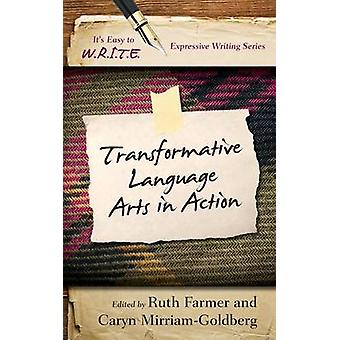 Transformative Language Arts in Action by Farmer & Ruth A.