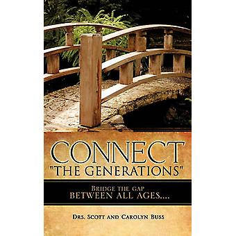 CONNECT THE GENERATIONS by Buss & Drs. Scott