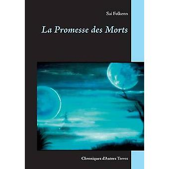 La Promesse des Morts by Folkenn & Sai