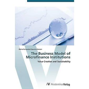 The Business Model of Microfinance Institutions by Chauvin Alarcon Maria Fernanda