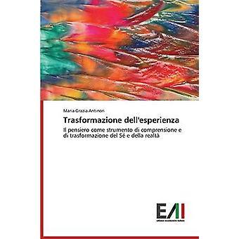 Trasformazione dellesperienza by Antinori Maria Grazia
