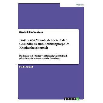 Einsatz von Auszubildenden in der Gesundheits und Krankenpflege im Krankenhausbereich by Dautzenberg & Dominik