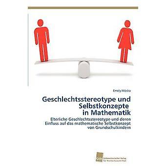Geschlechtsstereotype und Selbstkonzepte in Mathematik by Msko Emely