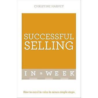 Succesvolle verkoop in een week hoe te Excel leren in de verkoop in zeven eenvoudige stappen door Christine Harvey
